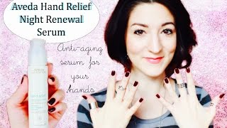 Anti-Aging Serum For Hands! (Featuring Aveda Hand Relief Night Renewal Serum) Thumbnail