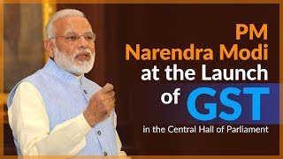 PM Narendra Modi at the Launch of GST in the Central Hall of Parliament | PMO