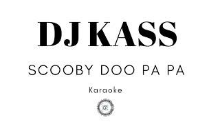 SCOOBY DOO PA PA - DJ KASS (KARAOKE)