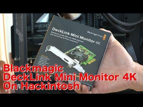 Blackmagic DeckLink Mini Monitor 4K On Hackintosh