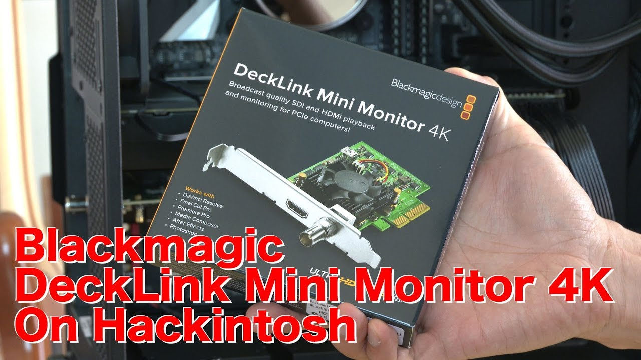 Blackmagic DeckLink Mini Monitor 4K On Hackintosh