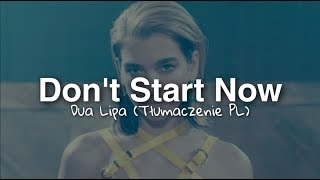 Dua Lipa - Don't Start Now (Tłumaczenie PL)