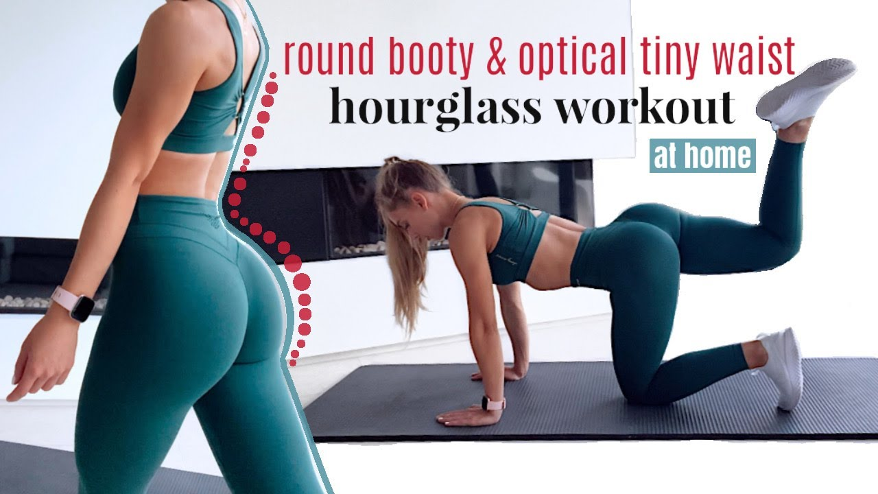 round butt AND optical tiny waist! it's an HOURGLASS SHAPE workout