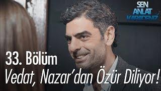 Vedat, Nazar