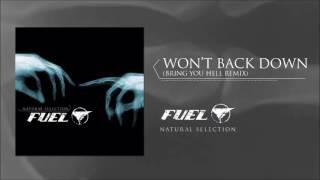Fuel - Won't Back Down (Bring You Hell Remix)