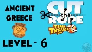 Cut the Rope: Time Travel (Ancient Greece) Walkthrough-3Stars  Level- 6