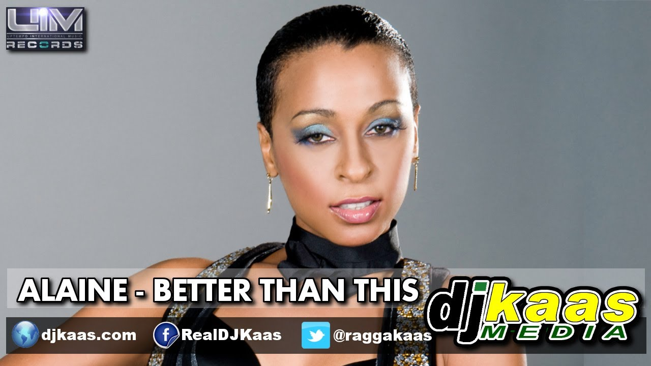 Alaine - Better Than This (July 2014) 7ven Riddim - UIM Records | Dancehall