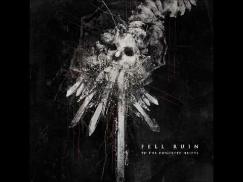 Fell Ruin - To The Concrete Drifts (Full Album)