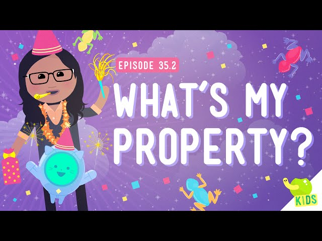 Whats My Property: Crash Course Kids #35.2