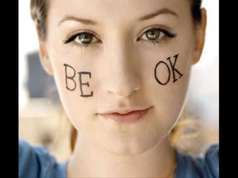 Be Ok (acoustic)- Ingrid Michaelson