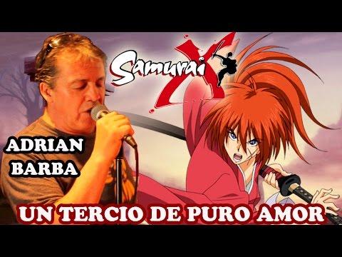 "Samurai X ED 6 (TV SIZE) "" Un tercio de puro amor"" - Adrian Barba"