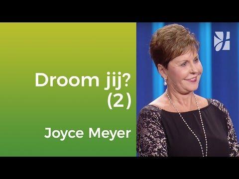Heb jij een droom voor jouw leven? (2) – Joyce Meyer – Met Jezus in je dagelijks leven