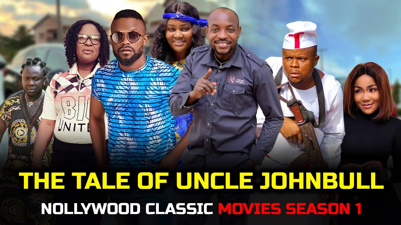 Download THE TALES OF UNCLE JOHNBULL SEASON 1  NEW HIT MOVIE 2020  NIGERIAN NOLLYWOOD MOVIE