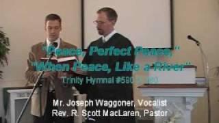 "Hymn: ""Peace, Perfect Peace,"" Trinity Hymnal #590... First Presbyterian Church Perkasie"