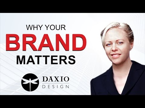 "Daxio Design presents ""Why Your Brand Matters"""