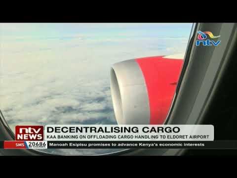 KAA banking on offloading cargo handling to Eldoret airport