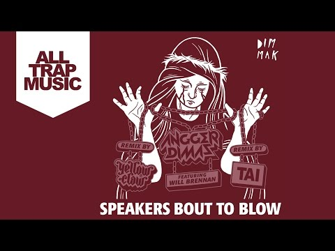 Angger Dimas ft. Will Brennan - Speakers Bout To Blow (Yellow Claw Remix)
