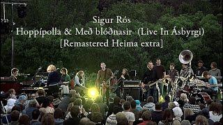 Sigur Rós - Hoppípolla \u0026 Með blóðnasir  (Live In Ásbyrgi) [Remastered Heima Extra]
