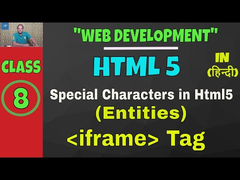 Html5 Entities And Iframes Tutorial || Web Development Classes Lesson-8