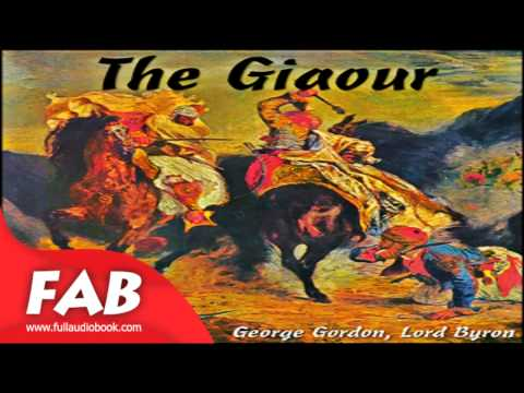 The Giaour Full Audiobook by George Gordon, Lord BYRON by Poetry, Romance Fiction