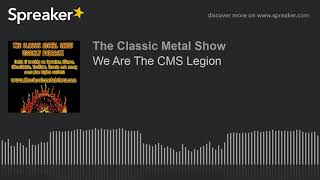 We Are The CMS Legion