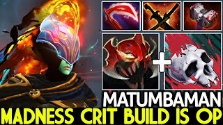 MATUMBAMAN [Phantom Assassin] Madness Build is OP Insane Crit 7.24 Dota 2