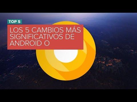 Dulce perdición: Los 5 cambios más significativos de Android O