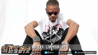 Mr Lexx - Live Your Life ▶New Day Riddim ▶Young Locke Music ▶Dancehall ▶Reggae 2016