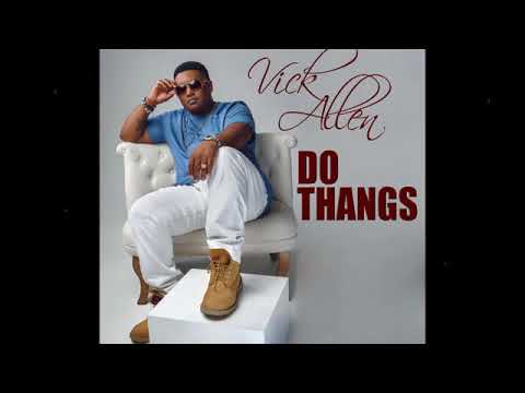 Vick Allen - Do Thangs
