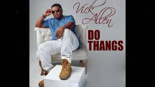 Vick Allen - Do Thangs