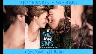 Grouplove - Let Me In - TFiOS Soundtrack