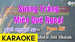 Sương Trắng Miền Quê Ngoại - Karaoke Beat || Tone Nữ