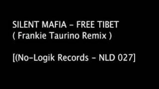 Silent Mafia - Free Tibet ( Frankie Taurino remix )