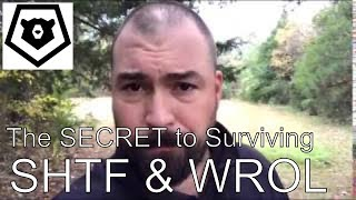 The Secret to Surviving SHTF and WROL - why MOST WILL DIE
