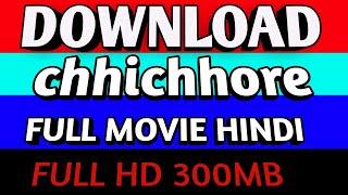 How to download chhichhore full movie hindi 720p|chhichhore full movie download kaise kare in hindi