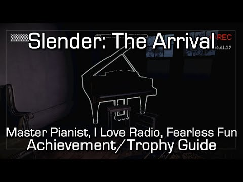 Download Slender: The Arrival - Master Pianist, I Love Radio & Fearless Fun Achievement/Trophy Guides