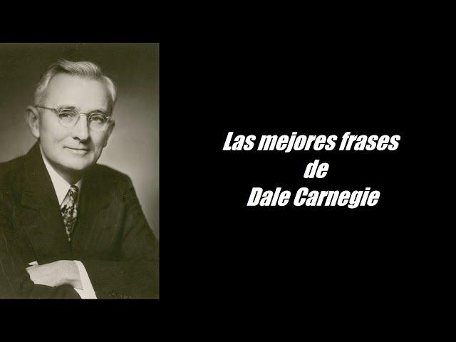 Frases célebres de Dale Carnegie