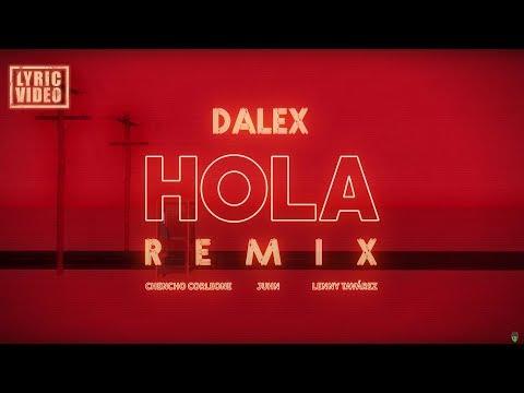 """Hola Remix - Dalex ft. Lenny Tavárez, Chencho Corleone y Juhn """"El All Star''"""