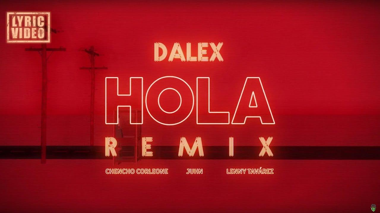 "Dalex - Hola Remix ft. Lenny Tavárez, Chencho Corleone, Juhn ""El All Star"" (Video Lírico Oficial)"