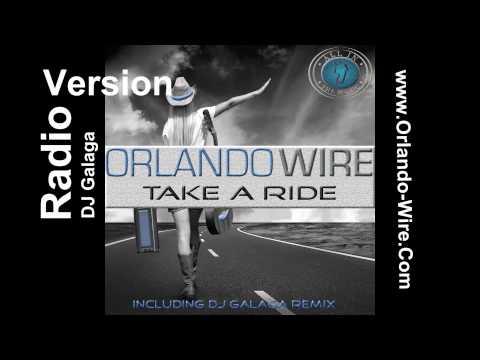 Orlando Wire - Take a Ride (DJ Galaga Radio version)