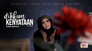 Atikah Edelweis Terbaru 2020 - diTIKAM KENYATAAN ( Official Video Musik )