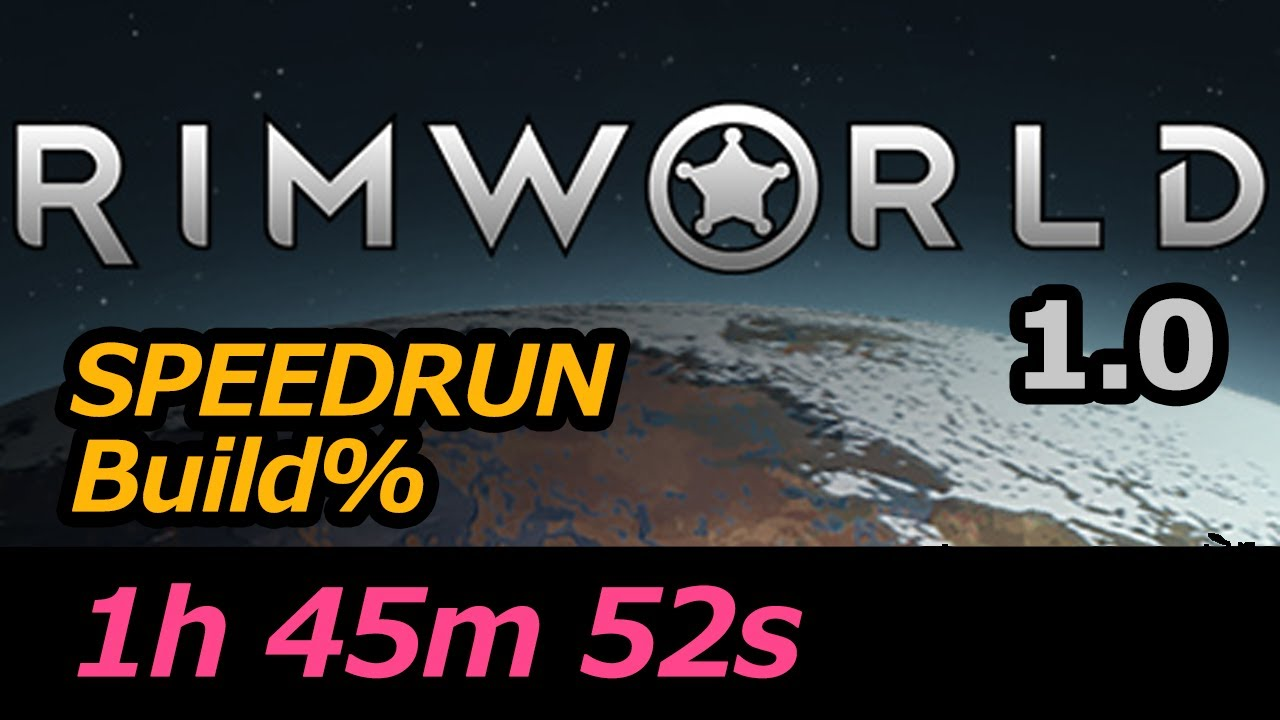RimWorld - Escape - build%, regular, compromise in 1h 45m