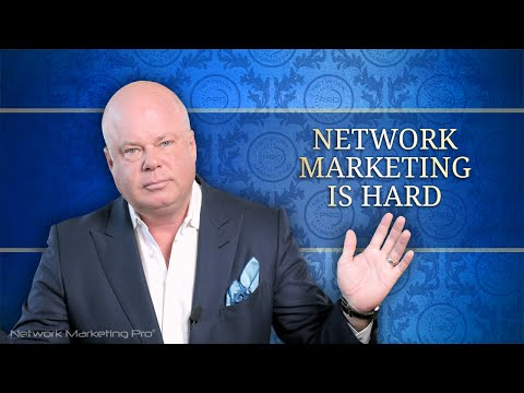 Network Marketing Is Hard