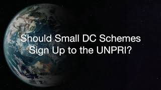 CACEIS 2021 - Should small DC pension schemes sign up to the UNPRI