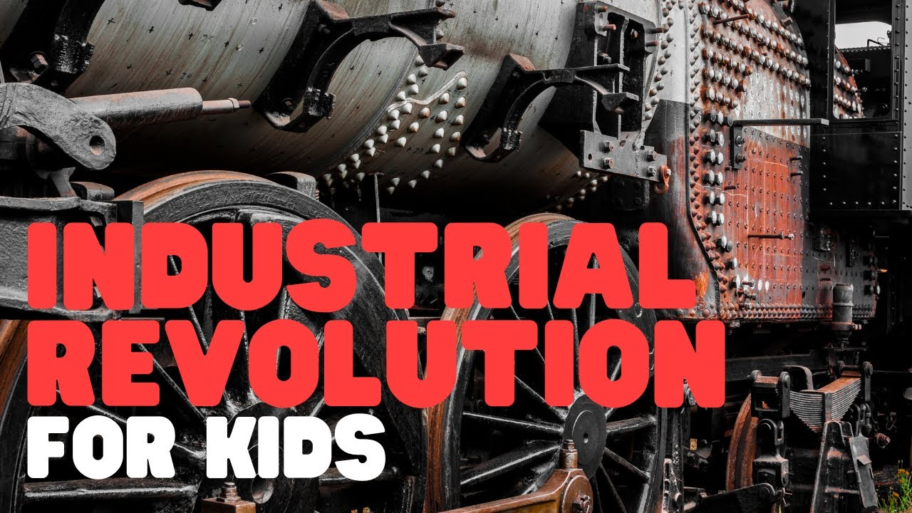 small resolution of Industrial Revolution for Kids - A simple yet comprehensive overview -  YouTube