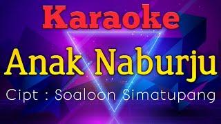 Karaoke Batak - Anak Naburju Broery Pesolima, Emilia Contessa & Trio Lasidos Plus (Karaoke Version)