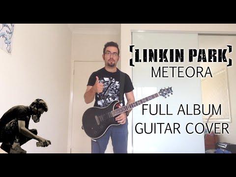 Linkin Park - Meteora (Full Album Guitar Cover)