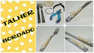 DIY – TALHER BORDADO – PASSO A PASSO COMPLETO