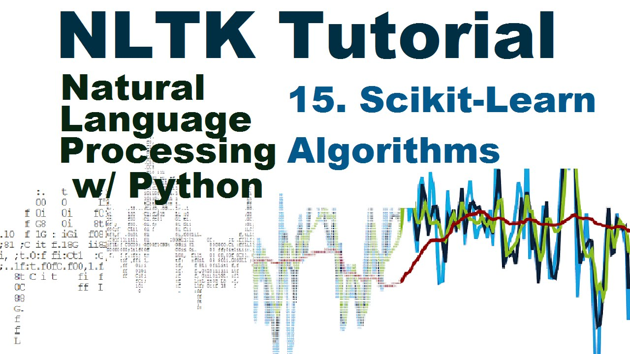 Scikit-Learn incorporation - Natural Language Processing With Python and  NLTK p 15