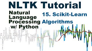 Scikit-Learn incorporation - Natural Language Processing With Python and NLTK p.15